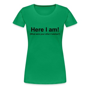Here I am! - Women's Premium T-Shirt