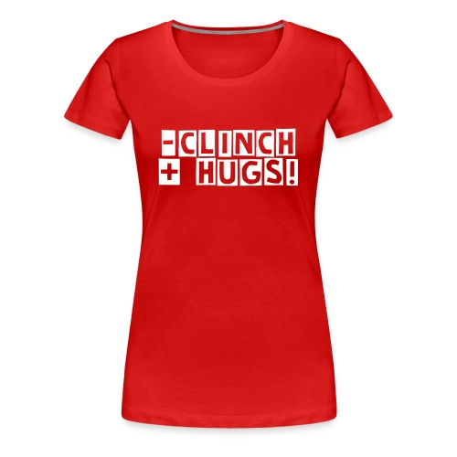 +HUGS -CLINCH - Women's Premium T-Shirt