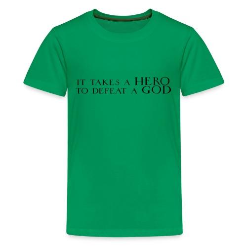 It Takes a Hero Childs Green - Teenage Premium T-Shirt