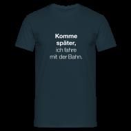 T-Shirts ~ Männer T-Shirt ~ Basisshirt »Komme später«