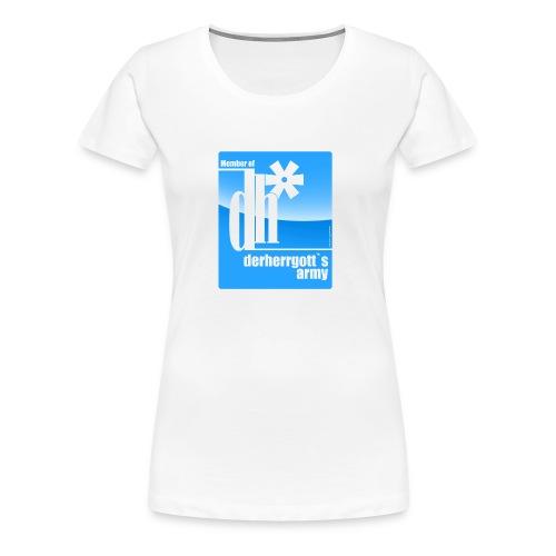 Frauen Premium T-Shirt - wear,trend,t-shirt,streetwear,shirt,musthave,markus g. sänger,follower,fanwear,fan,derherrgott,cool,buddy,Twitter,@derherrgott,-follower