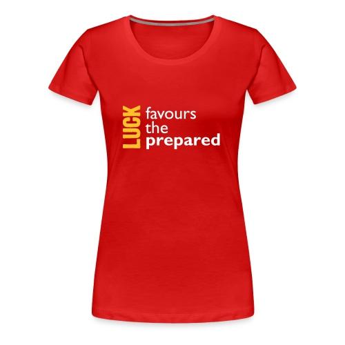 Luck favours the prepared (dark red) - Women's Premium T-Shirt