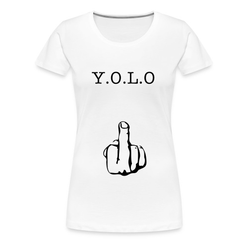 Y.O.L.O for girls - Women's Premium T-Shirt