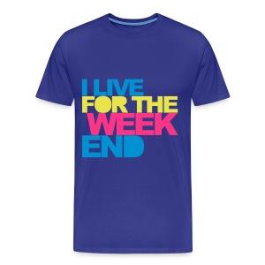 I Live For The Weekend T-Shirt - Mannen Premium T-shirt