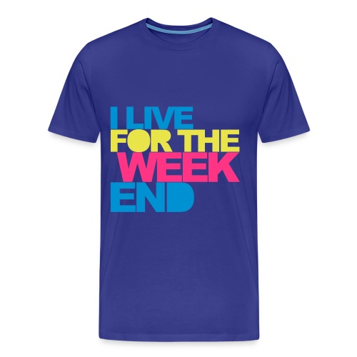 I Live For The Weekend T-Shirt - Mannen Premium T-shirt