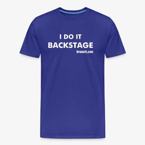 I Do It Backstage - Men's Premium T-Shirt