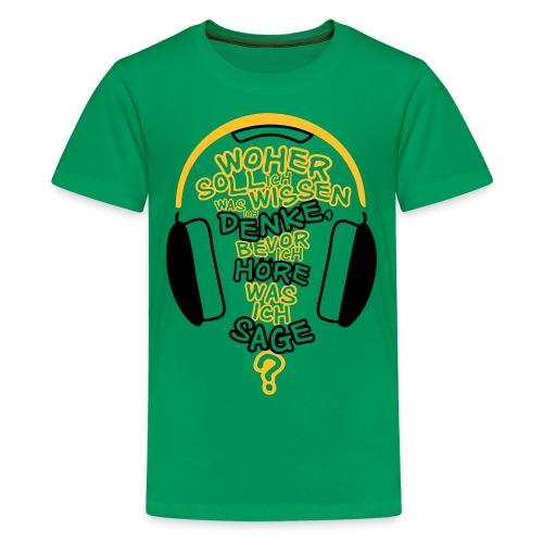 Woher wissen...? - Teenager - Teenager Premium T-Shirt
