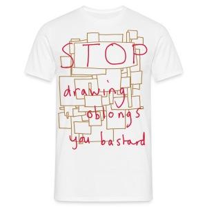 Stop Drawing Oblongs - Men's T-Shirt