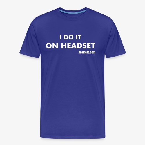 I Do It Stage Manager - Men's Premium T-Shirt