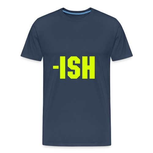 -ish - Men's Premium T-Shirt