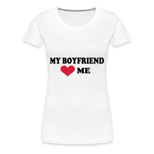 Boyfriend love me - T-shirt Premium Femme