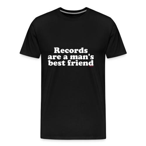 Records are a man bestfriends - T-shirt Premium Homme