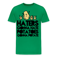 T-Shirts ~ Männer Premium T-Shirt ~ Haters gonna hate...