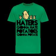 T-Shirts ~ Männer Premium T-Shirt ~ Haters gonna hate...