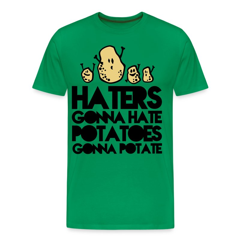 Haters gonna hate... - Männer Premium T-Shirt