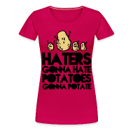 T-Shirts ~ Frauen Premium T-Shirt ~ Haters gonna hate...