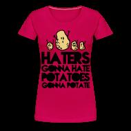 T-Shirts ~ Frauen Premium T-Shirt ~ Haters gonna hate...