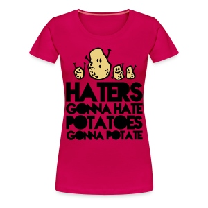 Haters gonna hate... - Frauen Premium T-Shirt