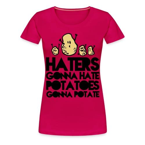 Haters gonna hate... - Frauen Premium T-Shirt