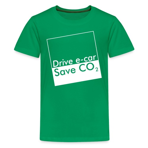 Drive e-car - Save CO2   © by TOSKIO-VTMS - Teenager Premium T-Shirt