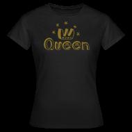 T-Shirts ~ Women's T-Shirt ~ Queen