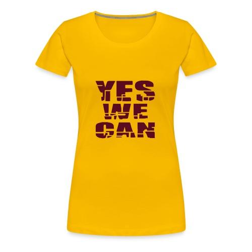 Girlieshirt: YES WE CAN - Frauen Premium T-Shirt