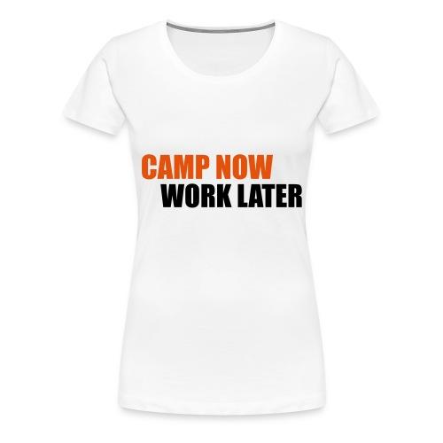 Camp now - T-shirt Premium Femme