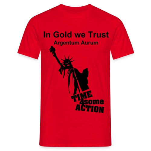 In Gold We Trust - Men's T-Shirt