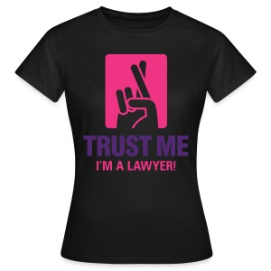 Trust Lawyer II Women T-Shirt - Frauen T-Shirt