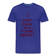 T-Shirts ~ Men's Premium T-Shirt ~ Keep Calm or Go Mental Hammers