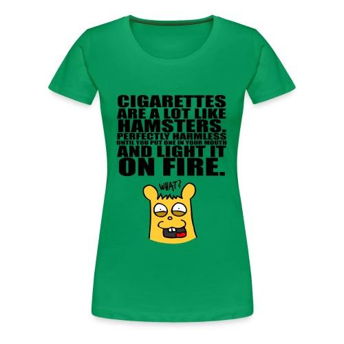 Smoke A Hamster - Frauen Premium T-Shirt