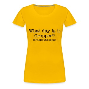 What Day is it Cropper - Women's Premium T-Shirt
