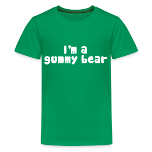 I'm A Gummy Bear Lyric Teenagers' T-Shirt - Teenage Premium T-Shirt