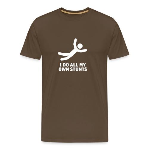 I DO ALL MY OWN STUNTS - Men's Premium T-Shirt