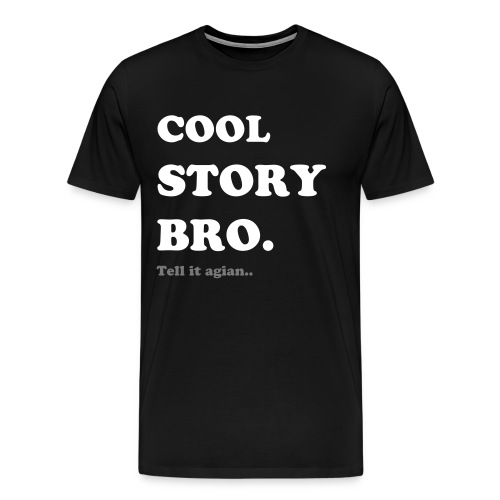 Cool Story Bro Tshirt - Men's Premium T-Shirt