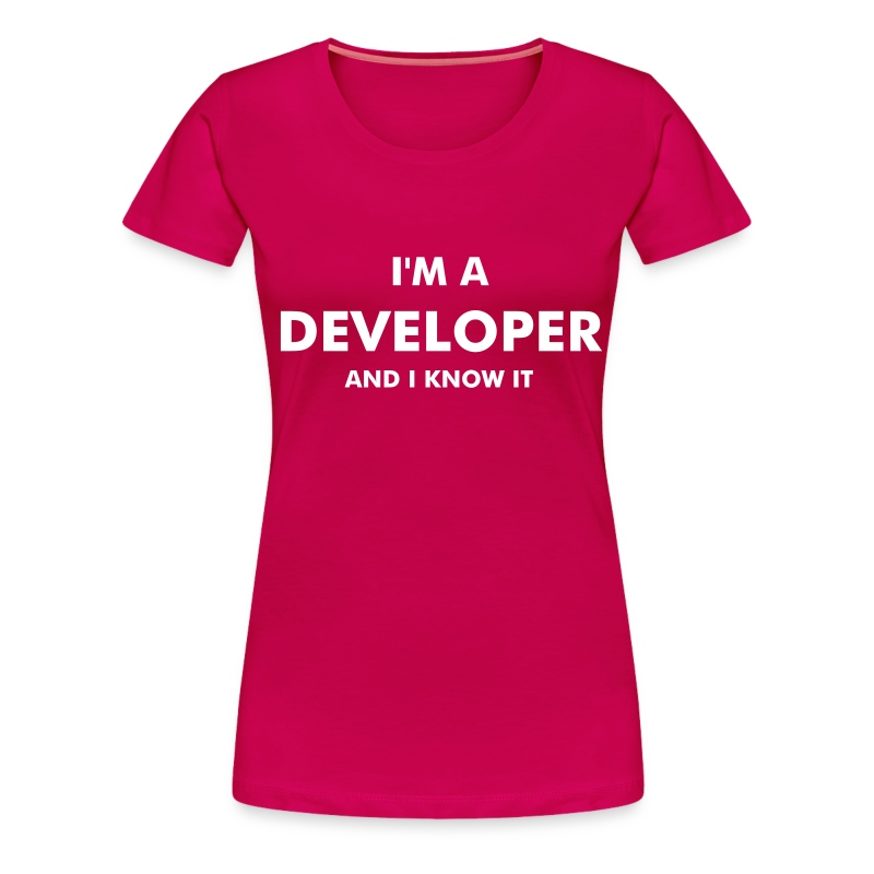 I'm a developer and I know it - chica manga corta - Camiseta premium mujer