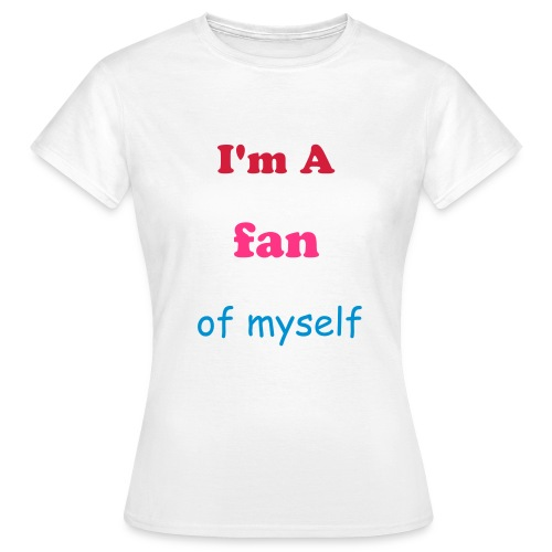 self fan - Vrouwen T-shirt