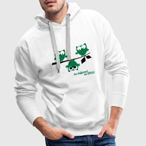 Eulen, lustig, be different, Vogel Pullover & Hoodies - Männer Premium Hoodie