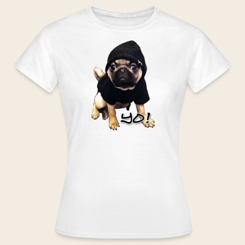 YO! Mops T-Shirt - Frauen T-Shirt