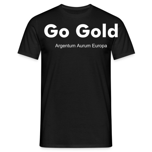 Go Gold  - Men's T-Shirt
