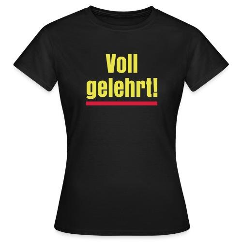 Damenshirt - Voll gelehrt! - Frauen T-Shirt