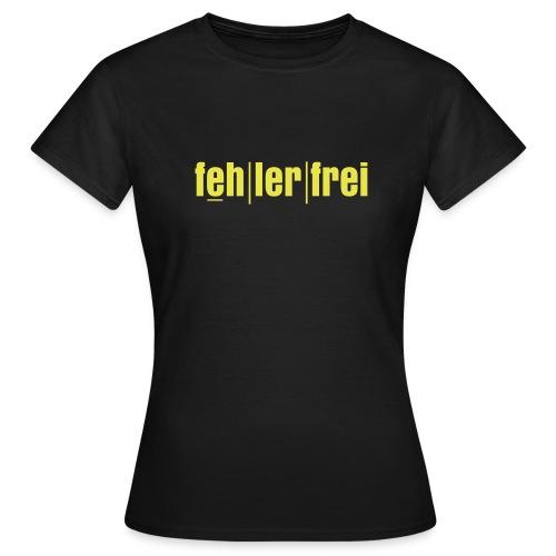 Damenshirt - fehlerfrei - Frauen T-Shirt