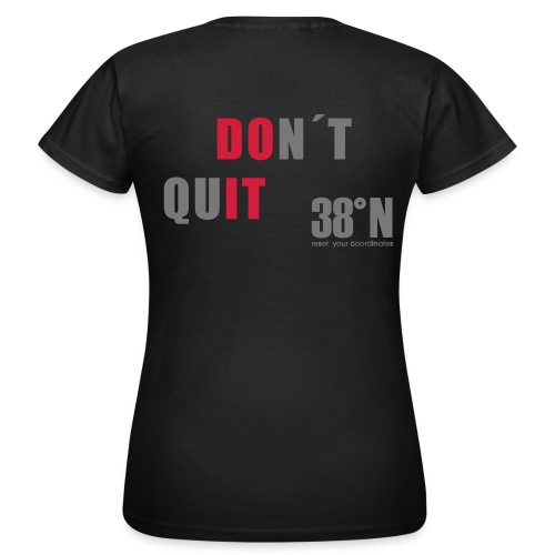 dont quit back t - Women's T-Shirt