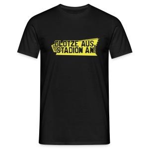 GLOTZE AUS, STADION AN! [Maskulin/schwarz] - Männer T-Shirt