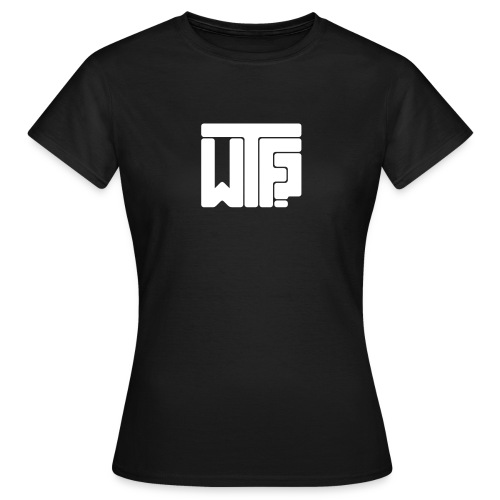 WTF-Women-Shirt - Frauen T-Shirt