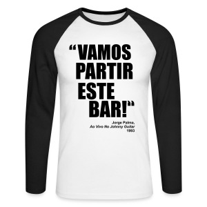 Vamos Partir Este Bar! - Men's Long Sleeve Baseball T-Shirt