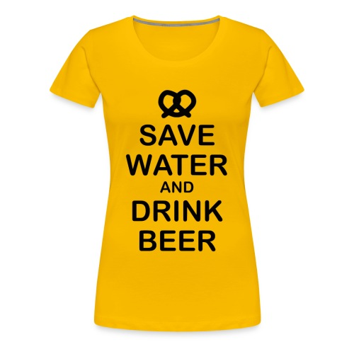SAVE WATER - Frauen Premium T-Shirt