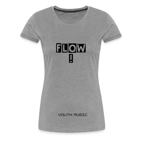 FLOW!-Frauen T-shirt - Frauen Premium T-Shirt