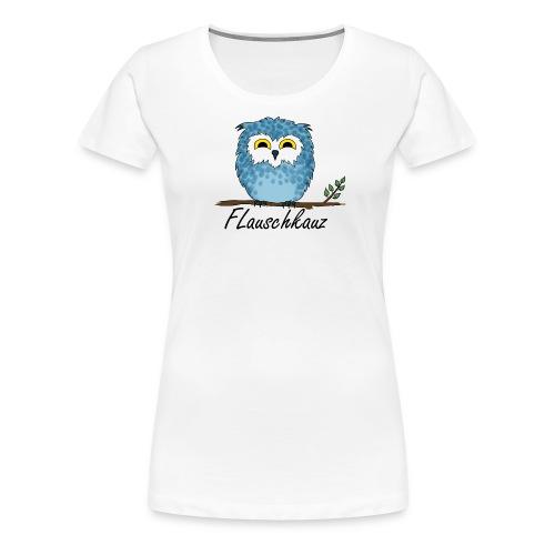 Flauschkauz - Frauen Premium T-Shirt