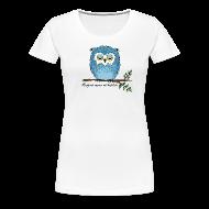 T-Shirts ~ Frauen Premium T-Shirt ~ Eule - Morgens immer mü-hühü-de